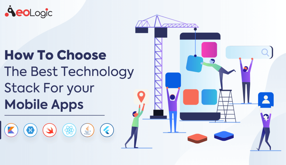How To Choose The Best Technology Stack For your Mobile Apps