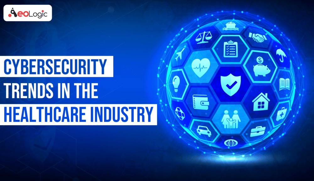 Cybersecurity Trends in Healthcare