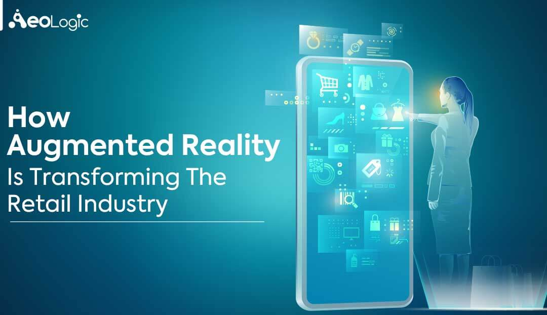 Augmented Reality Is Transforming Retail